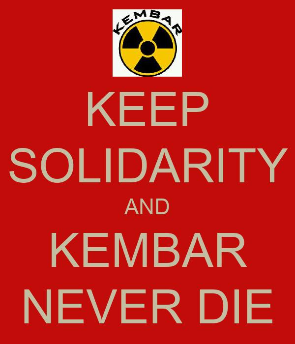 KEEP SOLIDARITY AND KEMBAR NEVER DIE