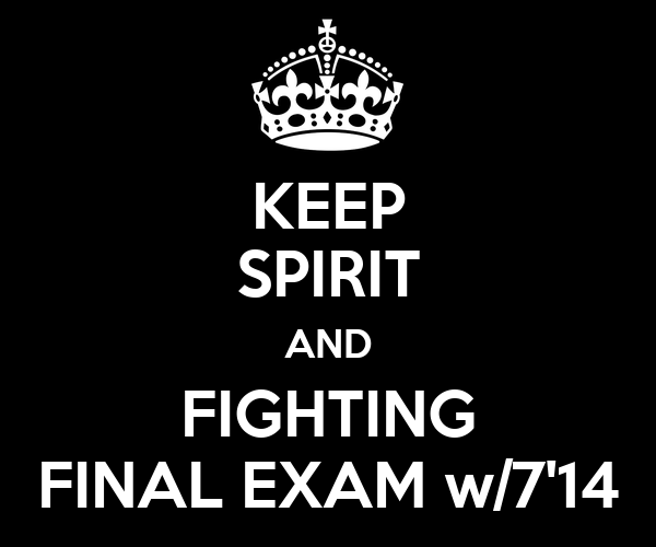 KEEP SPIRIT AND FIGHTING FINAL EXAM w/7'14