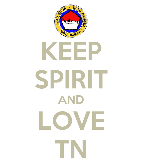 KEEP SPIRIT AND LOVE TN