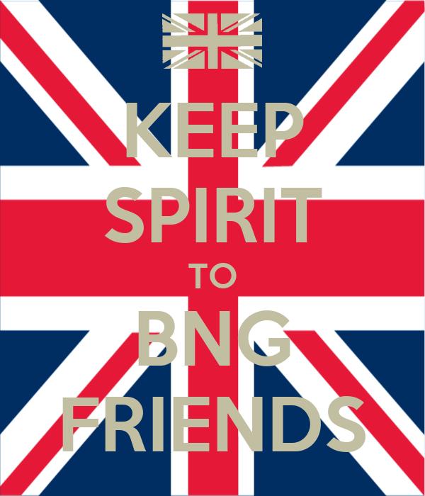 KEEP SPIRIT TO BNG FRIENDS