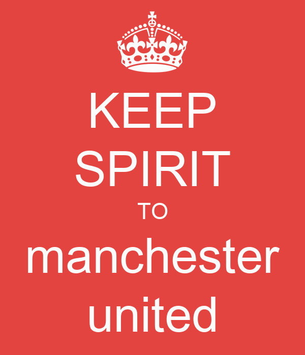 KEEP SPIRIT TO manchester united