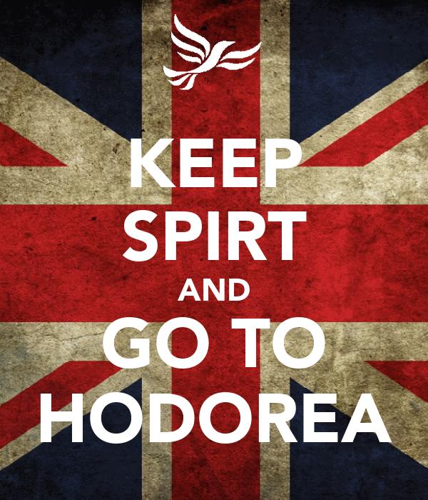 KEEP SPIRT AND GO TO HODOREA