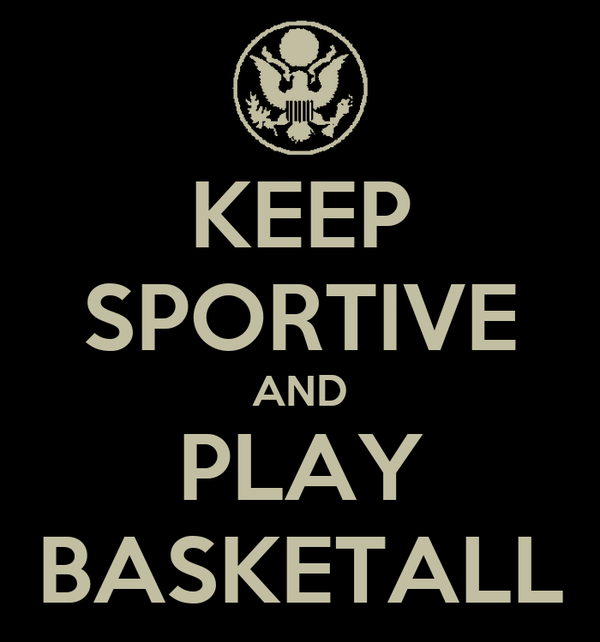 KEEP SPORTIVE AND PLAY BASKETALL
