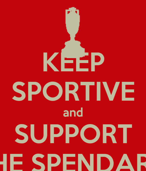 KEEP SPORTIVE and SUPPORT THE SPENDARU