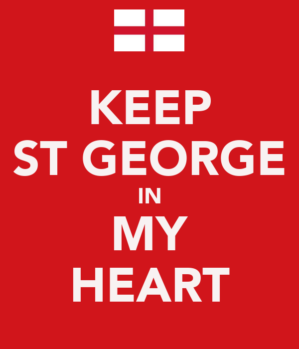 KEEP ST GEORGE IN MY HEART