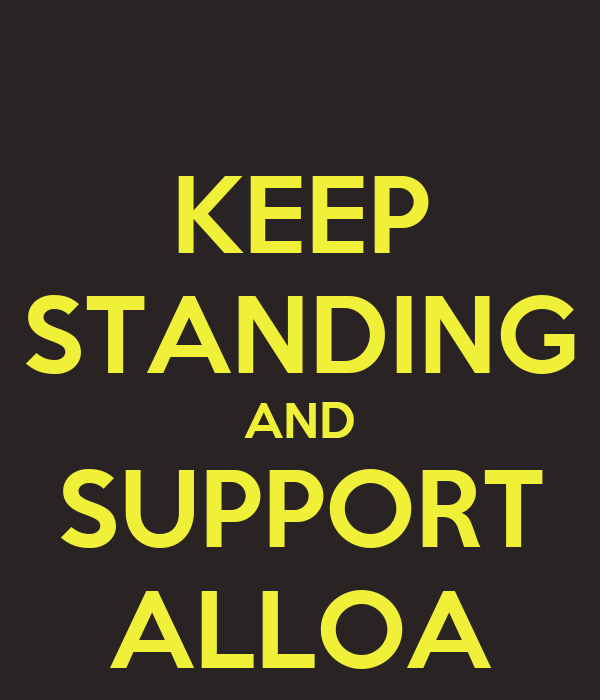 KEEP STANDING AND SUPPORT ALLOA