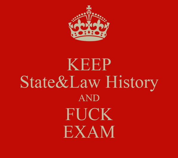KEEP State&Law History AND FUCK EXAM
