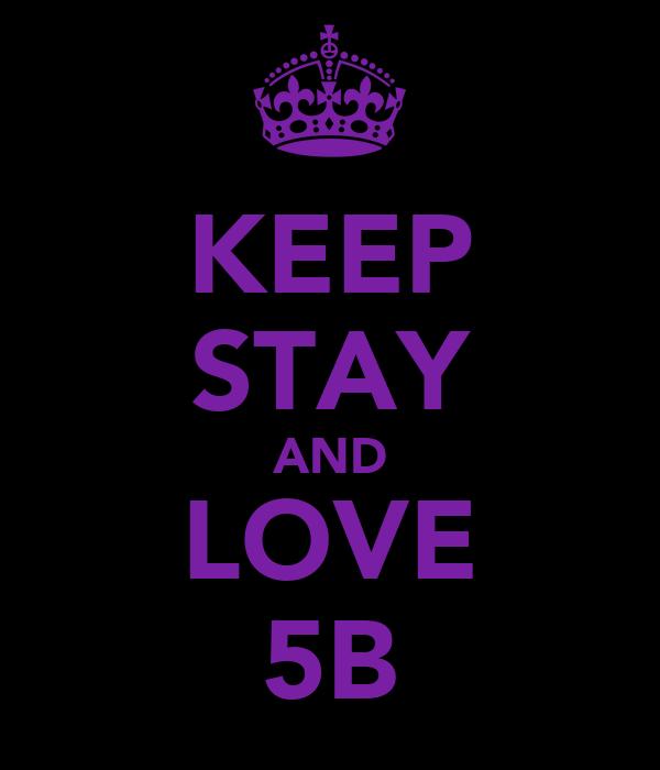 KEEP STAY AND LOVE 5B