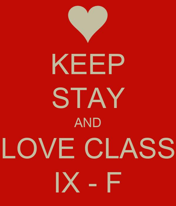 KEEP STAY AND LOVE CLASS IX - F