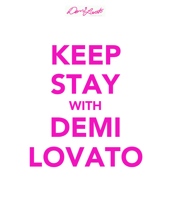 KEEP STAY WITH DEMI LOVATO