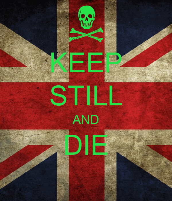 KEEP STILL AND DIE