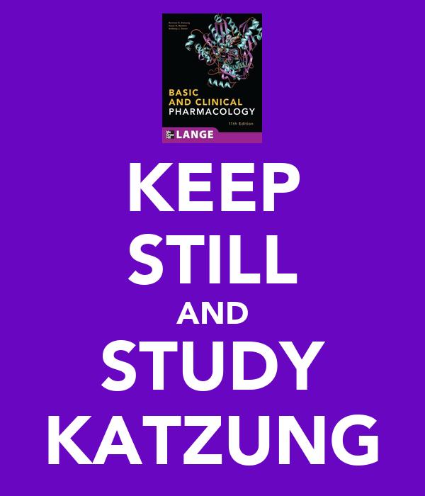 KEEP STILL AND STUDY KATZUNG