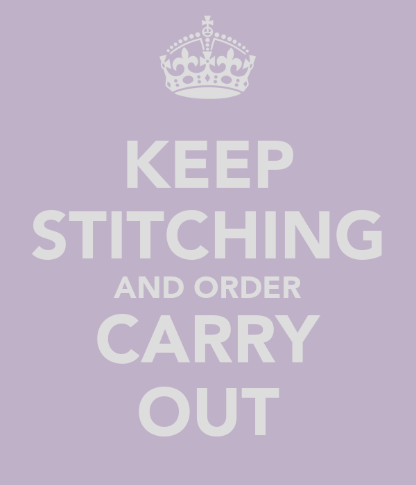 KEEP STITCHING AND ORDER CARRY OUT