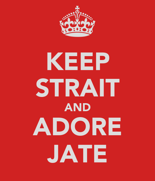 KEEP STRAIT AND ADORE JATE