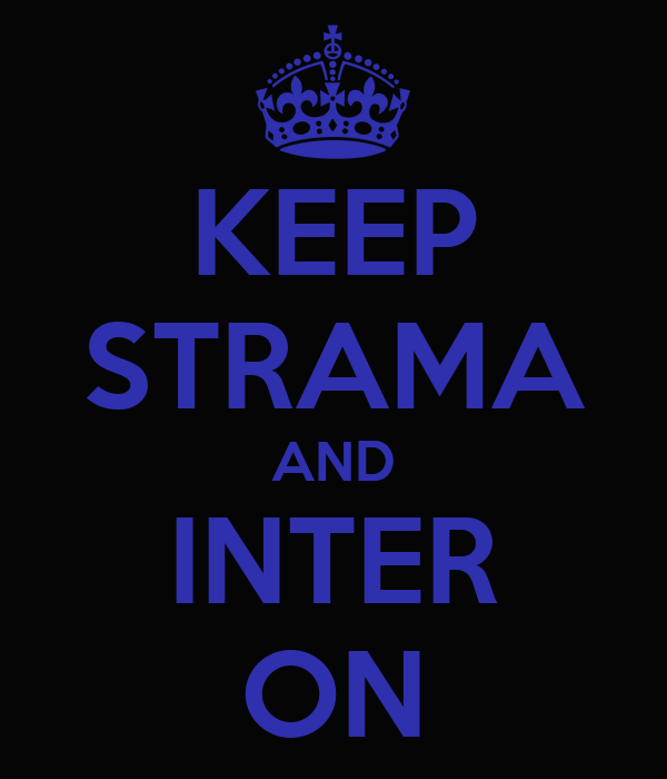 KEEP STRAMA AND INTER ON