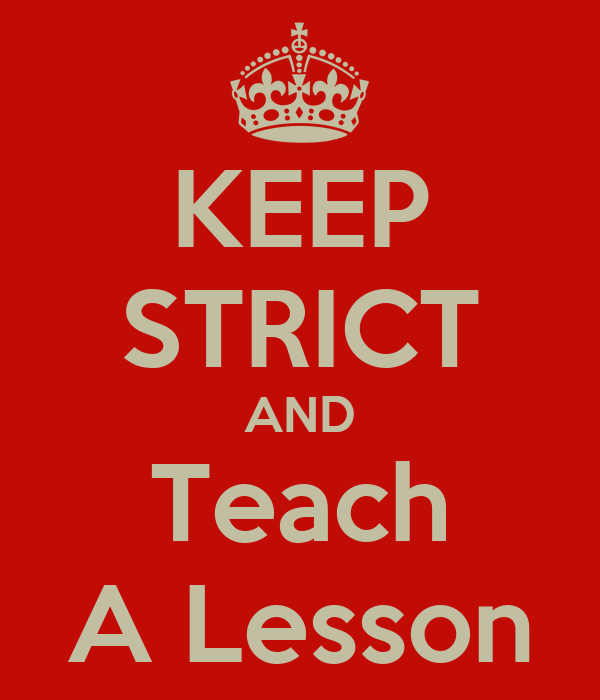 strict teaching is the way to One of the best bits of advice i got from a professor was that the kids want to love you so don't be afraid to be strict with the rules and set down your boundaries right out of the gate i've been teaching for 20 years and i learned that the hard way.