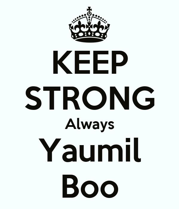 KEEP STRONG Always Yaumil Boo