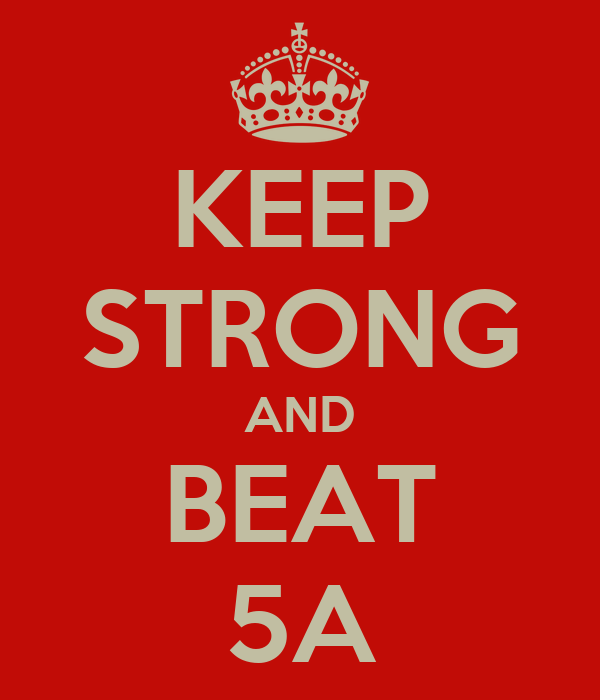 KEEP STRONG AND BEAT 5A