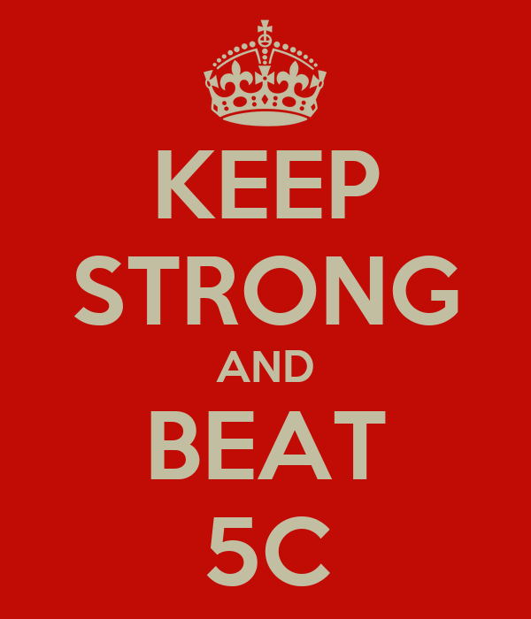 KEEP STRONG AND BEAT 5C