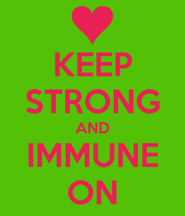 KEEP STRONG AND IMMUNE ON