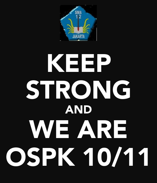 KEEP STRONG AND WE ARE OSPK 10/11