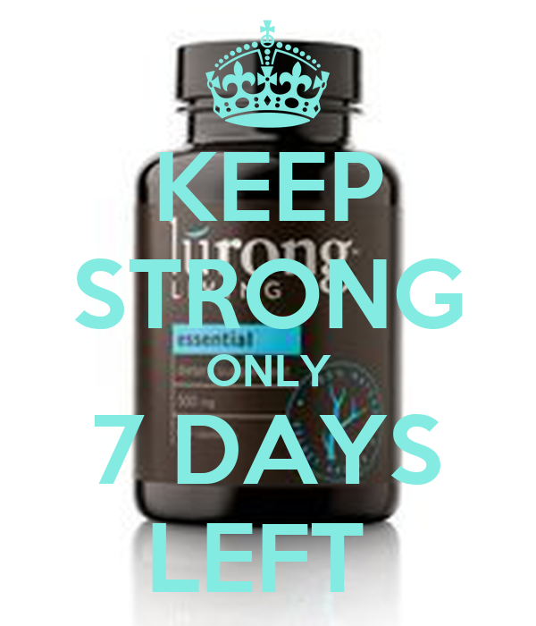 KEEP STRONG ONLY 7 DAYS LEFT