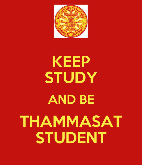 KEEP STUDY AND BE THAMMASAT STUDENT