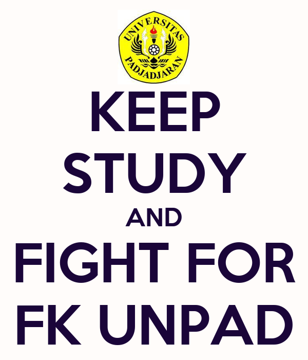 KEEP STUDY AND FIGHT FOR FK UNPAD