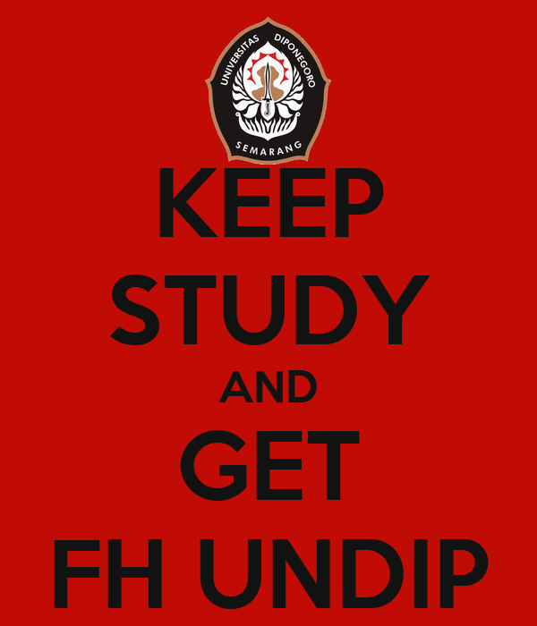 KEEP STUDY AND GET FH UNDIP