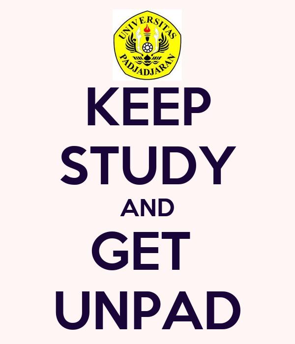 KEEP STUDY AND GET  UNPAD