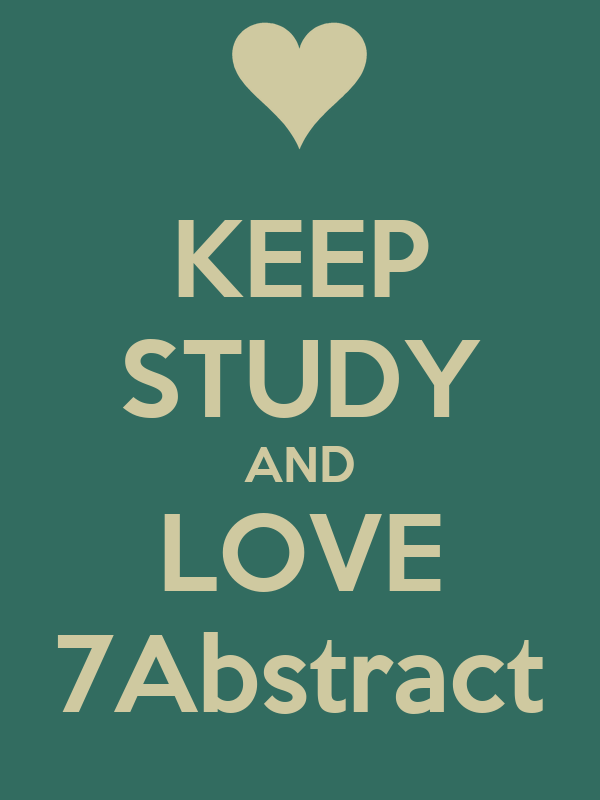 KEEP STUDY AND LOVE 7Abstract