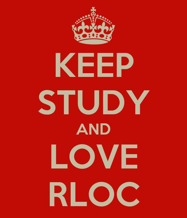 KEEP STUDY AND LOVE RLOC