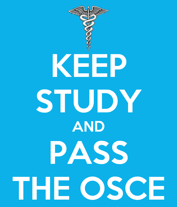 KEEP STUDY AND PASS THE OSCE