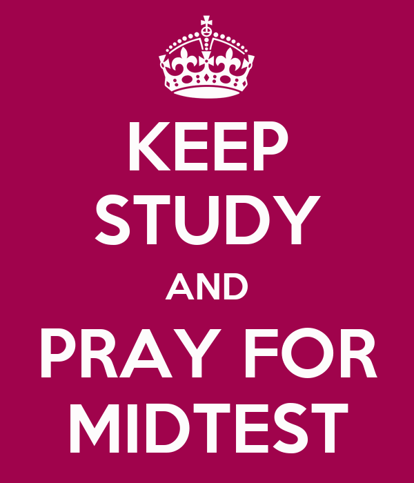 KEEP STUDY AND PRAY FOR MIDTEST