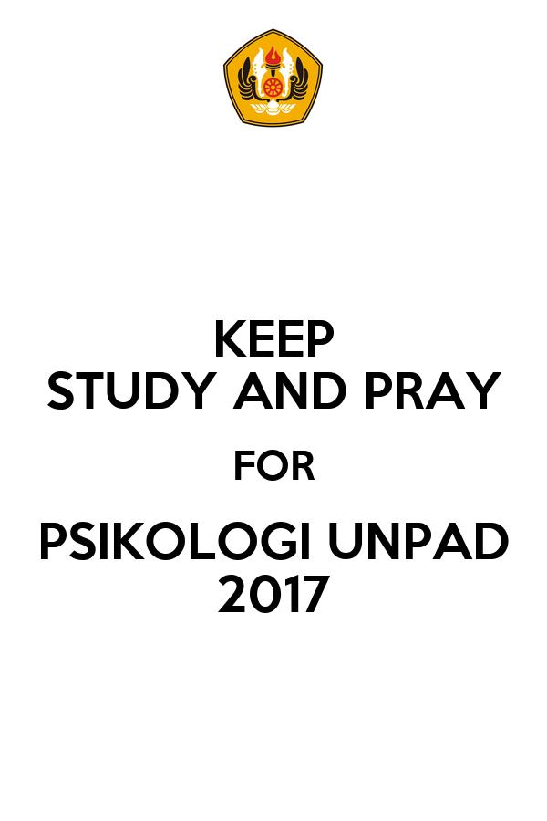 KEEP STUDY AND PRAY FOR PSIKOLOGI UNPAD 2017