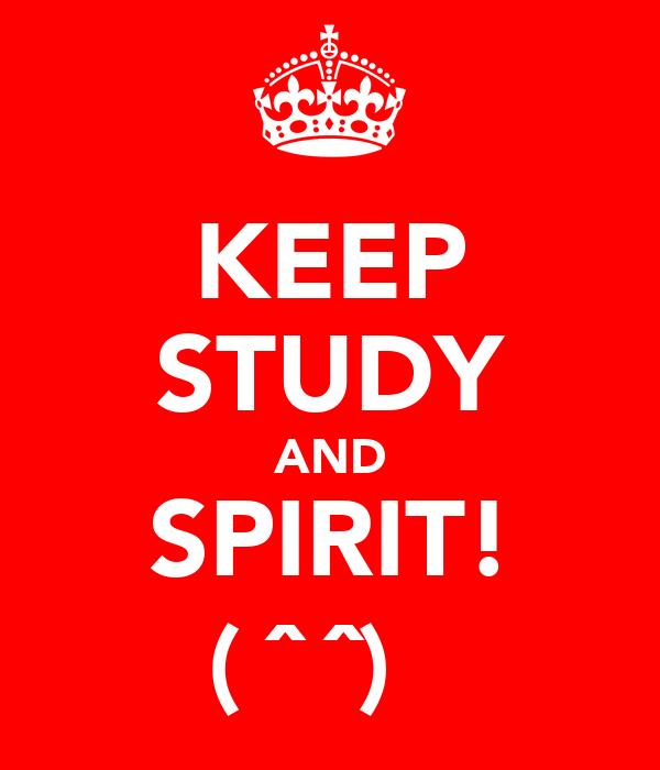 KEEP STUDY AND SPIRIT! (งˆ▽ˆ)ง
