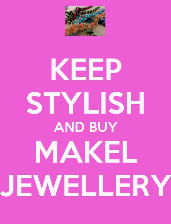 KEEP STYLISH AND BUY MAKEL JEWELLERY