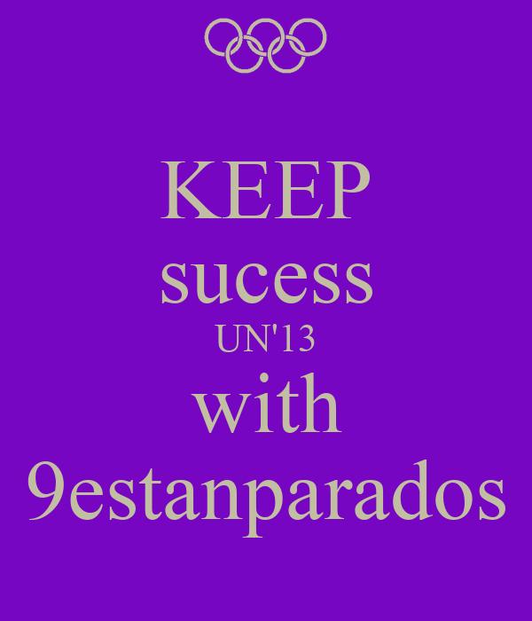 KEEP sucess UN'13 with 9estanparados