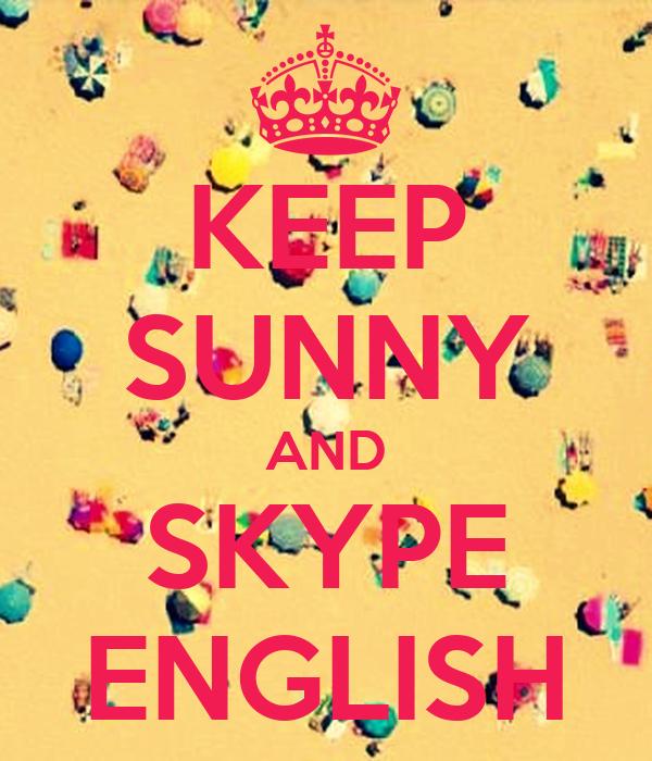 KEEP SUNNY AND SKYPE ENGLISH