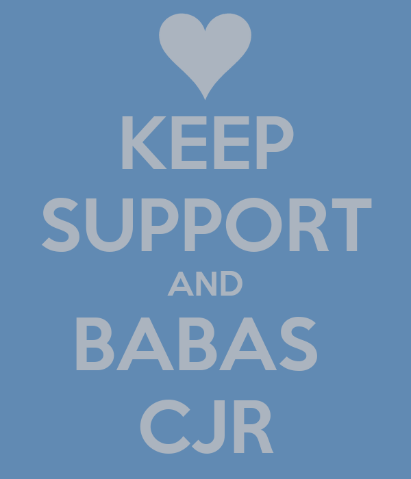 KEEP SUPPORT AND BABAS  CJR