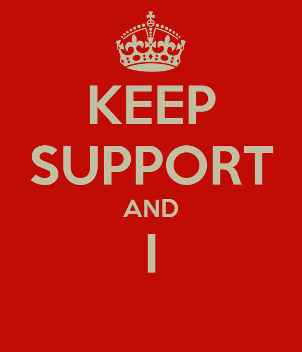 KEEP SUPPORT AND I