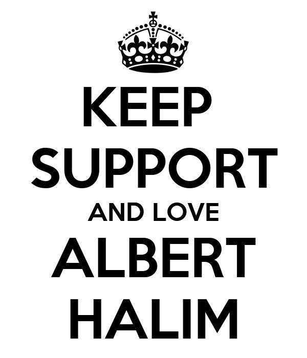 KEEP  SUPPORT AND LOVE ALBERT HALIM