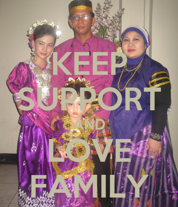 KEEP SUPPORT AND LOVE FAMILY