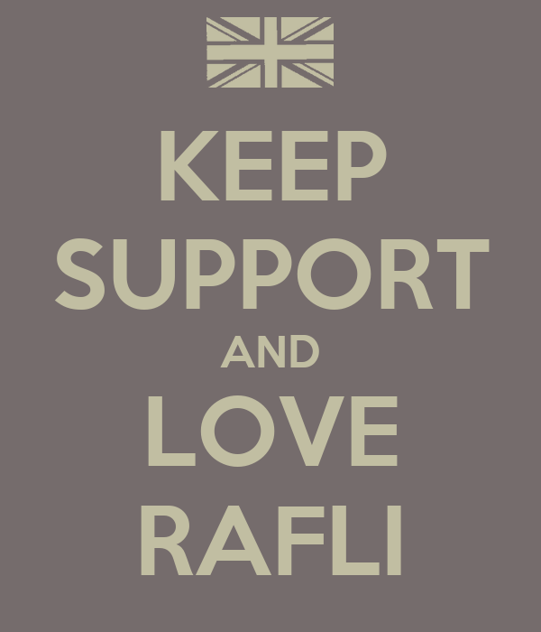 KEEP SUPPORT AND LOVE RAFLI