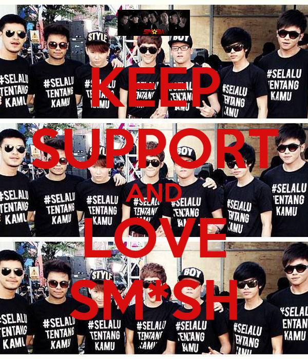 KEEP SUPPORT AND LOVE SM*SH