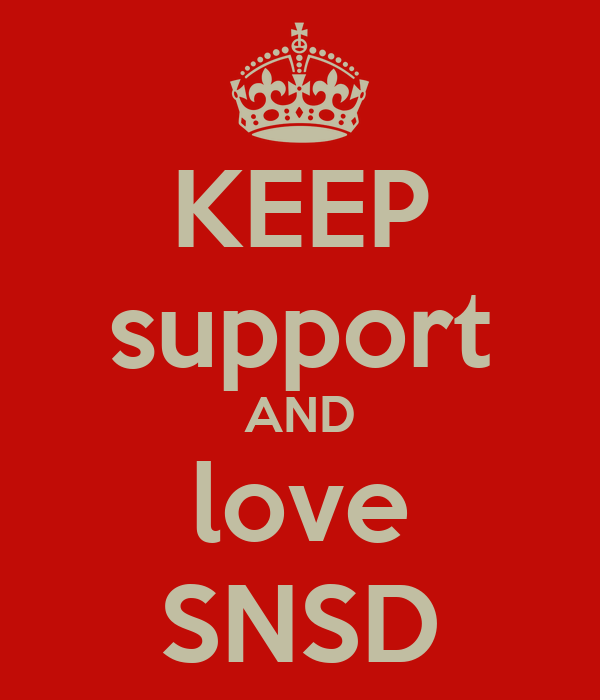 KEEP support AND love SNSD