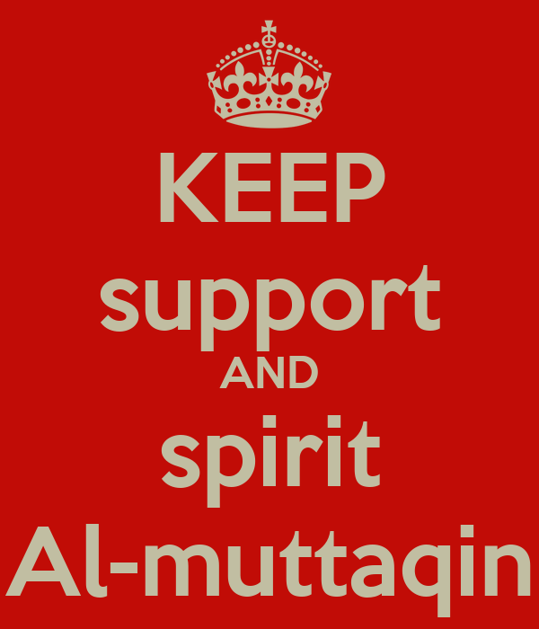 KEEP support AND spirit Al-muttaqin