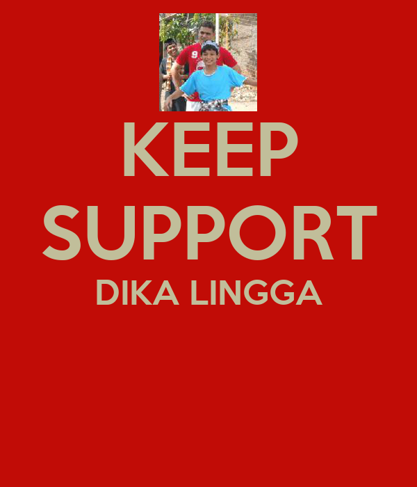 KEEP SUPPORT DIKA LINGGA