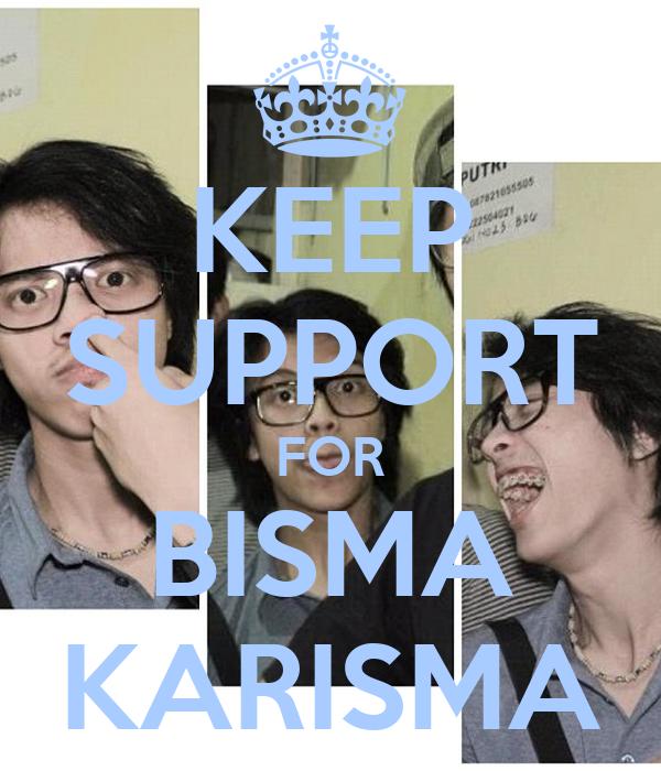 KEEP SUPPORT FOR BISMA KARISMA