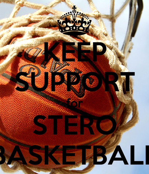 KEEP SUPPORT for STERO BASKETBALL